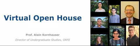 Virtual Open House Banner with Prof. Kornhauser and Six Undergraduate Students Displayed